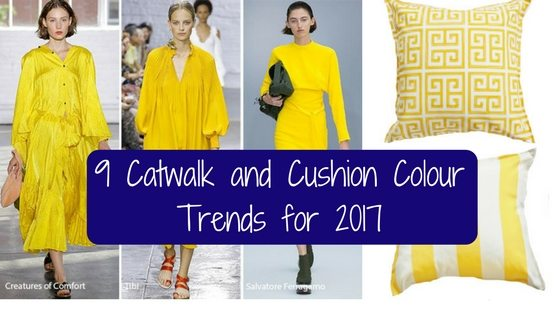 9 Catwalk and Cushion Colour Trends for 2017